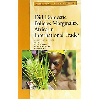 Did Domestic Policies Marginallize Africa in International Trade?