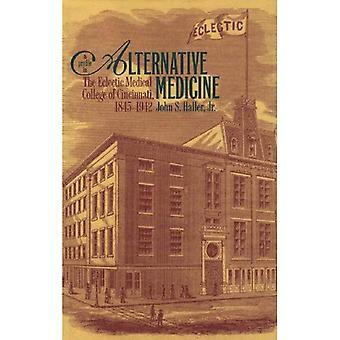 En profil i alternativ medicin: Eclectic Medical College of Cincinnati, 1835-1942