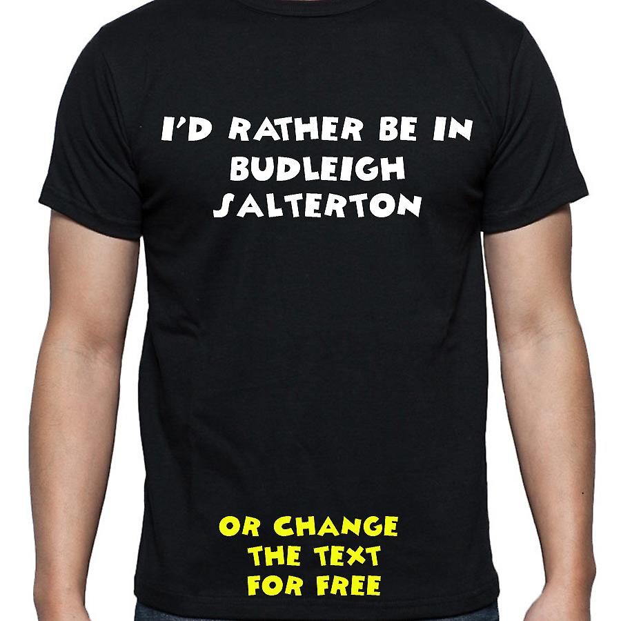 I'd Rather Be In Budleigh salterton Black Hand Printed T shirt