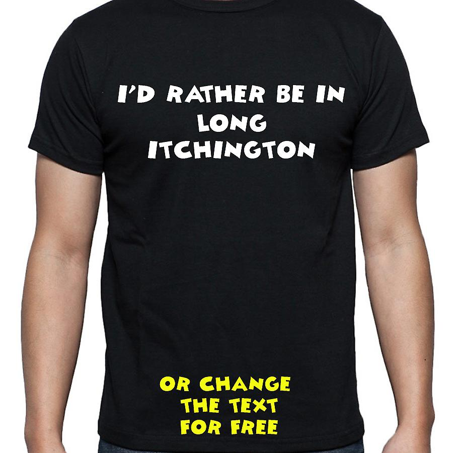 I'd Rather Be In Long itchington Black Hand Printed T shirt