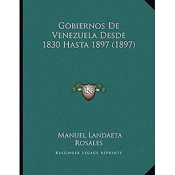 Gobiernos de Venezuela Desde 1830 Hasta 1897 (1897)