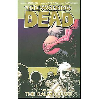 The Walking Dead: Calm Before v. 7 (Walking Dead): 7 (Walking Dead)