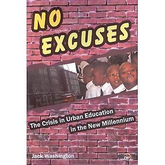 No Excuses: The Crisis in Urban Education in the New Millennium