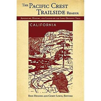 Pacific Crest Trailside läsare: California: äventyr, historia och Legend på långt - sträcka spår