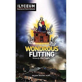 Wondrous Flitting (Oberon Modern Plays)