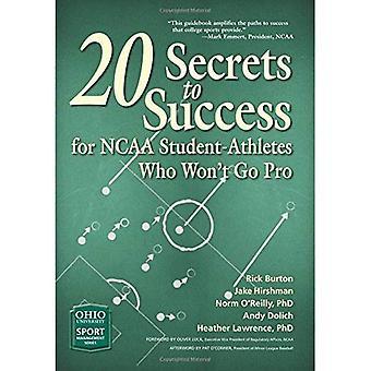 20 secretos para el éxito estudiantes-atletas NCAA, que no va a profesional (deporte Universidad de Ohio de la serie de administración)