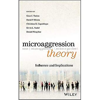 Microaggression Theory: Influence and Implications