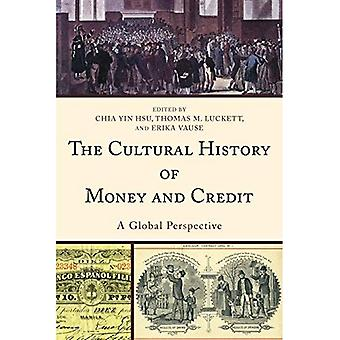 The Cultural History of Money and Credit: A Global� Perspective