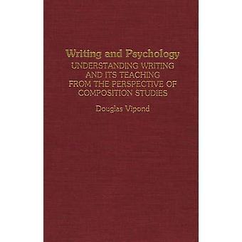 Skrivande och psykologi förståelse skrivande och dess undervisning ur sammansättning studier av Vipond & Douglas