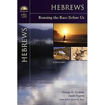 Hebrews Running the Race Before Us by Guthrie & George H.