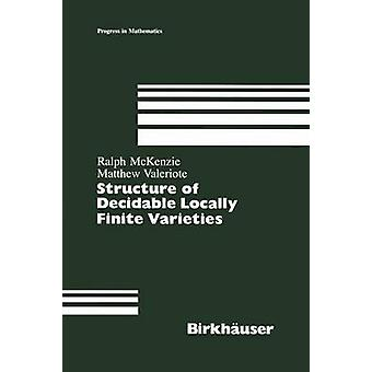 Structure of Decidable Locally Finite Varieties by McKenzie & Ralph