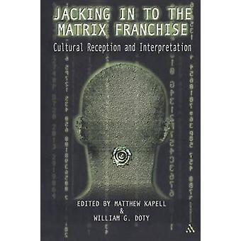 Vortrieb in der Matrix-Franchise kulturelle Rezeption und Interpretation von Kapell & Matthew