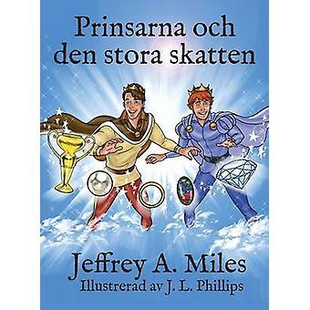 Prinsarna och den stora skatten door Miles & Jeffrey A.