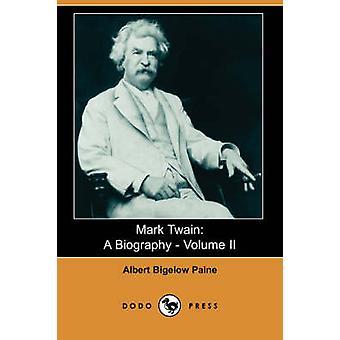 Mark Twain une biographie Volume II Dodo Press par Paine & Albert Bigelow