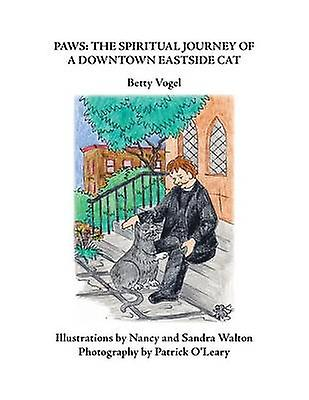 Paws The Spiritual Journey Of A Downtown Eastside Cat by Vogel & Betty