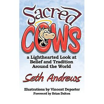 Sacred Cows A Lighthearted Look at Belief and Tradition Around the World by Andrews & Seth
