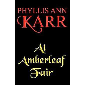 At Amberleaf Fair by Karr & Phyllis Ann