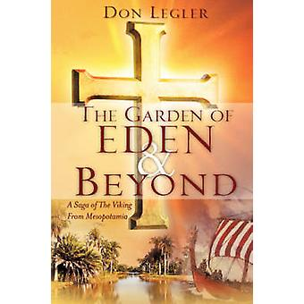 THE GARDEN OF EDEN and BEYOND by Legler & Don