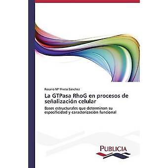 La GTPasa RhoG en procesos de sealizacin celular by Prieto Snchez Rosario Mara