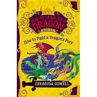How to Train Your Dragon - How to Fight a Dragon's Fury by Cressida Co