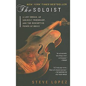 The Soloist - A Lost Dream - an Unlikely Friendship - and the Redempti