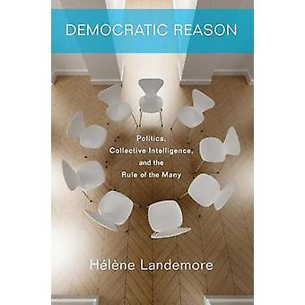 Democratic Reason - Politics - Collective Intelligence - and the Rule