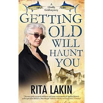 Getting Old Will Haunt You by Getting Old Will Haunt You - 9780727888