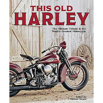 This Old Harley by Michael Dregni - 9780760345962 Book