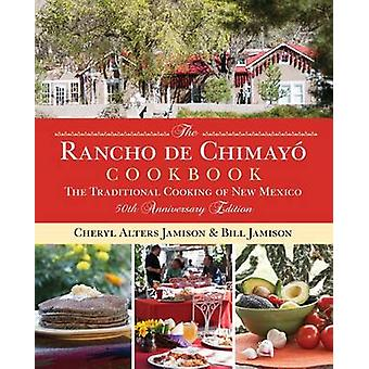 Rancho de Chimayo Cookbook - The Traditional Cooking of New Mexico (50
