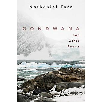 Gondwana by Nathaniel Tarn - 9780811225021 Book