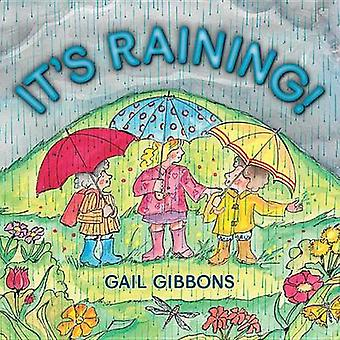 It's Raining! by Gail Gibbons - Gail Gibbons - 9780823433032 Book