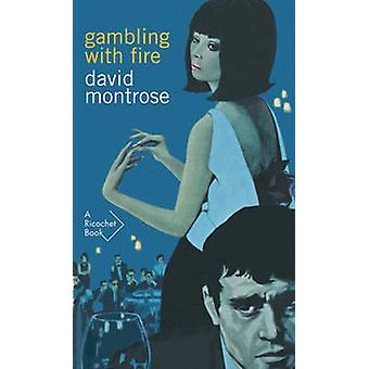 Gambling with Fire by David Montrose - 9781550654417 Book