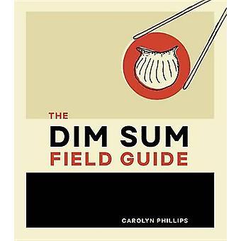 Dim Sum Field Guide - A Taxonomy of Dumplings - Buns - Meats - Sweets