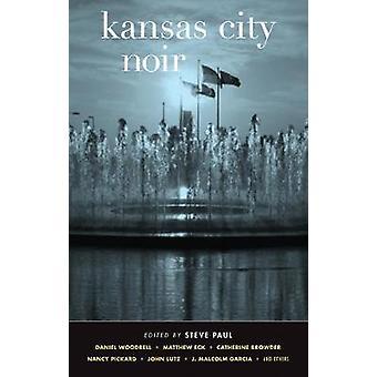 Kansas City Noir by Steve Paul - 9781617751288 Book