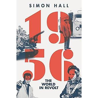 1956 - The World in Revolt by Simon Hall - 9781681775265 Book