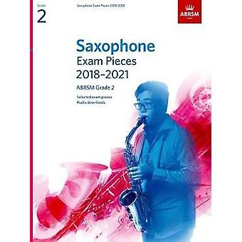Saxophone Exam Pieces 2018-2021 - ABRSM Grade 2 - Selected from the 20