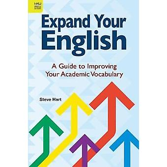 Expand Your English - A Guide to Improving Your Academic Vocabulary -