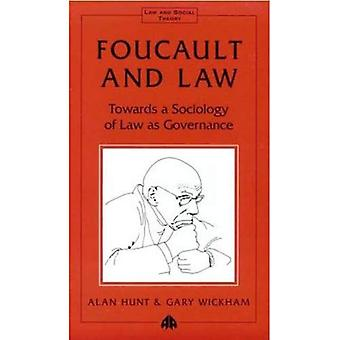 Foucault and Law: Towards a Sociology of Law as Governance (Law & Social Theory)
