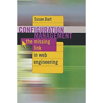Configuration Management The Missing link inf Web Engineering by Dart & Susan