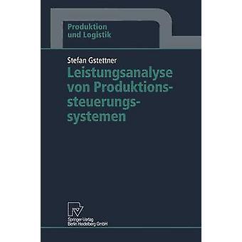 Leistungsanalyse von Produktionssteuerungssystemen by Gstettner & Stefan