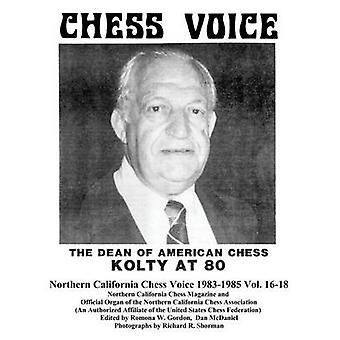 Northern California Chess Voice 19831985 Vol. 1618 by Gordon & Romona W