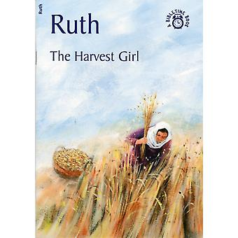 Ruth: The Harvest Girl (Bible Time) by Mackenzie Carine