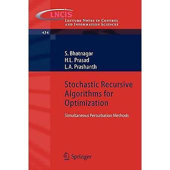 Stochastic Recursive Algorithms for Optimization by S. Bhatnagar & H.L. Prasad & L.A. Prashanth