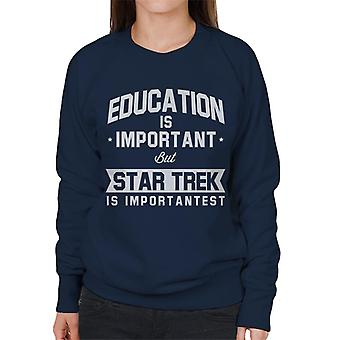 Education Is Important But Star Trek Is Importantest Women's Sweatshirt