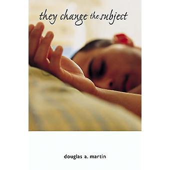 Ils changent le sujet de Douglas A. Martin - Book 9780299214746