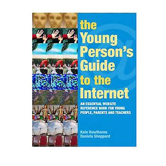 The Young Person's Guide to the Internet - The Essential Website Refer