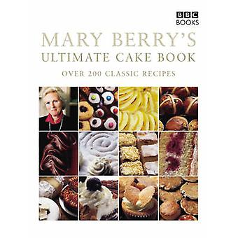 Mary Berry's Ultimate Cake Book - Over 200 Classic Recipes (2nd Revise