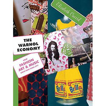 The Warhol Economy - How Fashion - Art - and Music Drive New York City