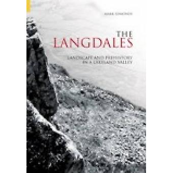 The Langdales - Landscape and Prehistory in a Lakeland Valley by Mark
