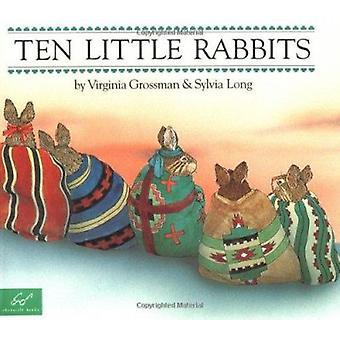 Ten Little Rabbits (New edition) by Virginia Grossman - Sylvia Long -